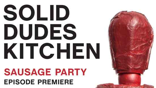 PD PRESENTS: SOLID DUDES KITCHEN SAUSAGE PARTY NYC PREMIERE